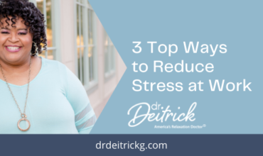 Dr Deitrick reduce stress